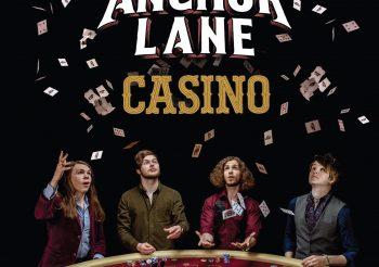 Anchor Lane Release 'Casino', The Debut Album