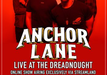 Anchor Lane Announce 'Live At The Dreadnought' Online Show